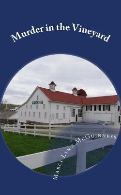 Murder in the Vineyard: A Hauntingly Historical Mystery  by  Marci Lynn McGuinness