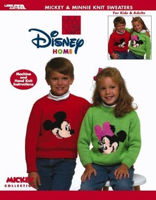Micky and Minnie Knit Sweaters (Leisure Arts #3354)  by  Sarah J. Green