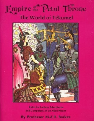 Empire of the Petal Throne: The World of Tekumel  by  M.A.R. Barker