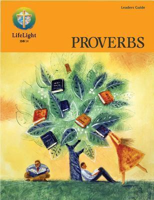 Proverbs - Leaders Guide Ken Schurb