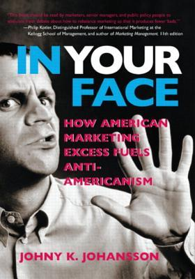 In Your Face: How American Marketing Excess Fuels Anti-Americanism, Adobe Reader Johny Johansson
