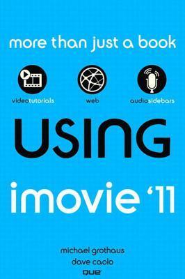 Using iMovie 11 Michael Grothaus