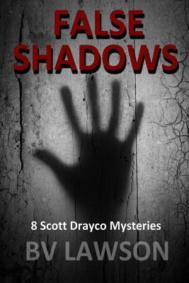 False Shadows: Eight Scott Drayco Mystery Stories  by  B.V. Lawson
