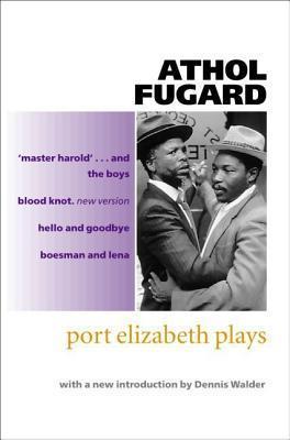 Port Elizabeth Plays Athol Fugard