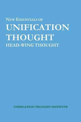 New Essentials of Unification Thought: Head-Wing Thought Sang Hun Lee