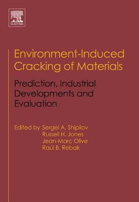 Environment Induced Cracking Of Materials  by  Sergei A. Shipilov