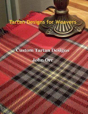Tartan Designs for Weavers John Orr