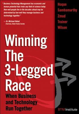 Winning the 3-Legged Race: When Business and Technology Run Together, Adobe Reader  by  Faisal Hoque