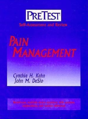 Pain Management: Pretest Self-Assessment and Review Cynthia M. Kahn