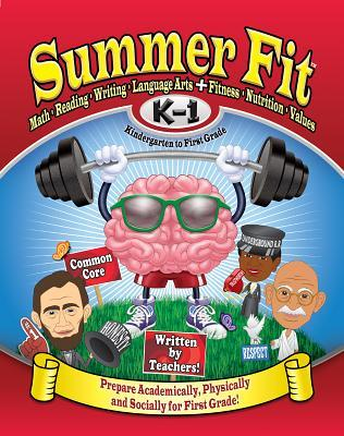 Summer Fit, Grades K-1: Exercises for the Brain and Body While Away from School  by  Kelly Terrill