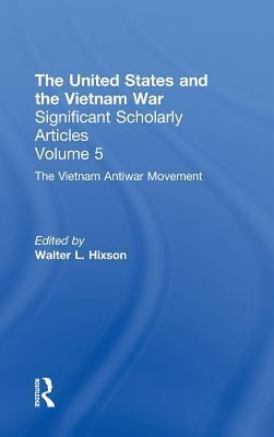 The Anti-War Movement (The Vietnam War, Volume 5)  by  Walter L. Hixson