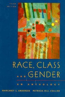 Race, Class & Gender: An Anthology  by  Margaret L. Andersen