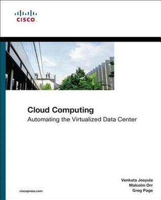 Cloud Computing: Automating the Virtualized Data Center Venkata Josyula