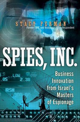 Spies, Inc.: Business Innovation from Israels Masters of Espionage, Adobe Reader  by  Stacy Perman