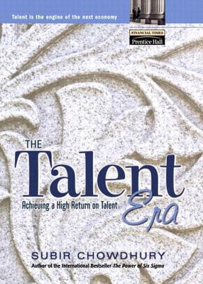 The Talent Era: Achieving a High Return on Talent Subir Chowdhury