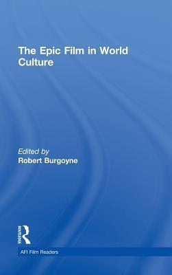 The Epic Film in World Culture  by  Burgoyne Robert