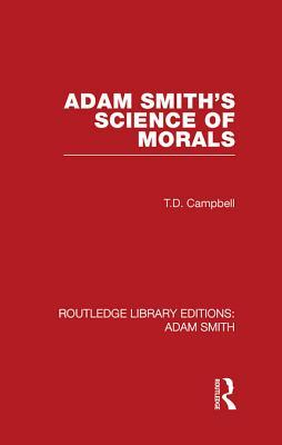 Adam Smiths Science of Morals  by  Tom Campbell