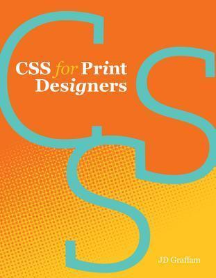 CSS for Print Designers J D Graffam