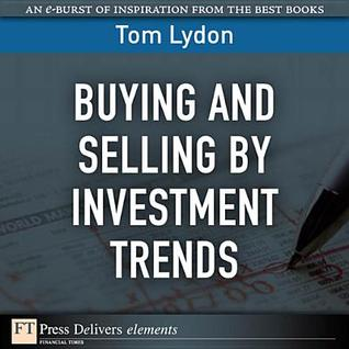 Buying and Selling Investment Trends by Tom Lydon