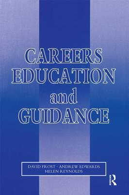 Careers Education and Guidance: Developing Professional Practice  by  A. Edwards