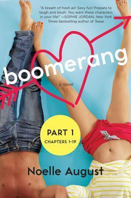 Boomerang (Part One: Chapters 1 - 19) Noelle August