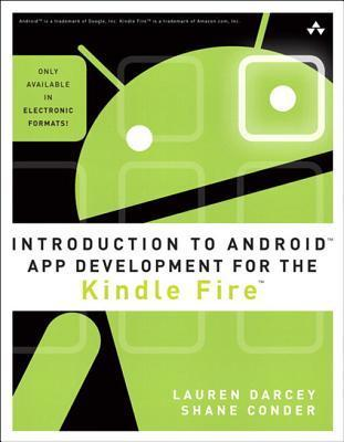 Introduction to Android App Development for the Kindle Fire Lauren Darcey
