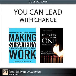 You Can Lead with Change  by  Lawrence G Hrebiniak
