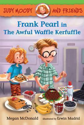 Frank Pearl in The Awful Waffle Kerfuffle Megan McDonald