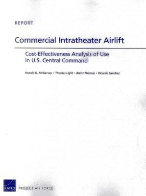 Commercial Intratheater Airlift: Cost-Effectiveness Analysis of Use in U.S. Central Command Ricardo  Sanchez