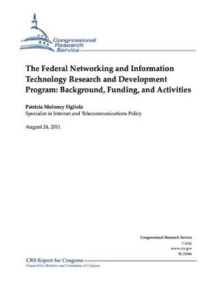 The Federal Networking and Information Technology Research and Development Program: Background, Funding, and Activities  by  Patricia Moloney Figliola