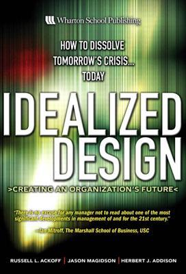 Idealized Design: How to Dissolve Tomorrows Crisis...Today, Adobe Reader  by  Russell Lincoln Ackoff