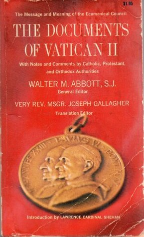 The Documents of Vatican II With Notes and Comments Catholic, Protestant, and Orthodox Authorities (An Angelus Book) by S.J. Walter M. Abbotts