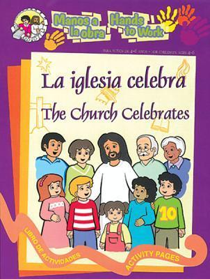 Manos a la Obra: La Iglesia Celebra, Bilingual Level 1  by  Maria Ester H. de Sturtz