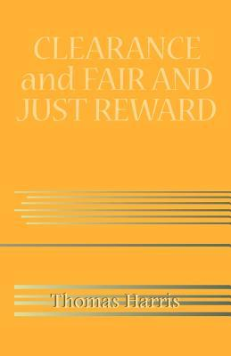 Clearance and Fair and Just Reward  by  Thomas  Harris