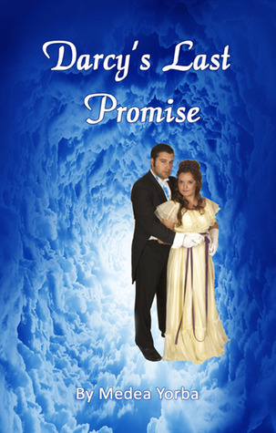 Darcys Last Promise Medea Lena Yorba