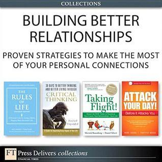 Building Better Relationships: Proven Strategies to Make the Most of Your Personal Connections  by  Richard Templar