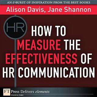 How to Measure the Effectiveness of HR Communication  by  Alison Davis