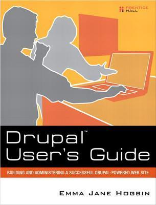Drupal Users Guide: Building and Administering a Successful Drupal-Powered Web Site, Portable Documents  by  Emma Jane Hogbin