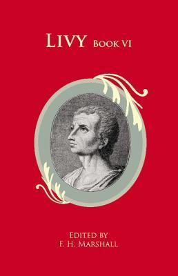 Livy Book VI  by  F H Marshall