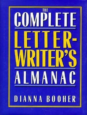 The Complete Letter Writers Almanac  by  Dianna Booher