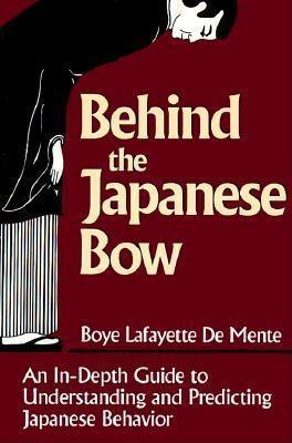 Behind the Japanese Bow  by  Boyé Lafayette de Mente