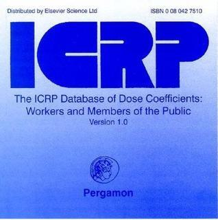 The Ircp Database of Dose Coefficients: Workers and Members of the Public  by  ICRP Publishing