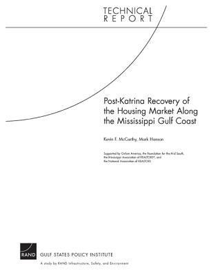 Post-Katrina Recovery of the Housing Market Along the Mississippi Gulf Coast Kevin F. McCarthy