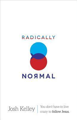Radically Normal Josh Kelley