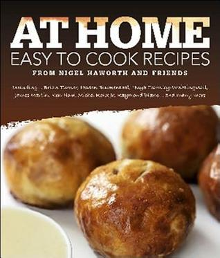 At Home: Easy to Cook Recipes from Nigel Haworth and Friends Sue Christelow