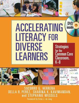 Accelerating Literacy for Diverse Learners: Strategies for the Common Core Classroom, K-8  by  Socorro Guadalupe Herrera