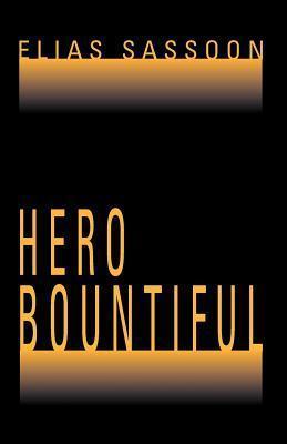 Hero Bountiful  by  Elias Sassoon