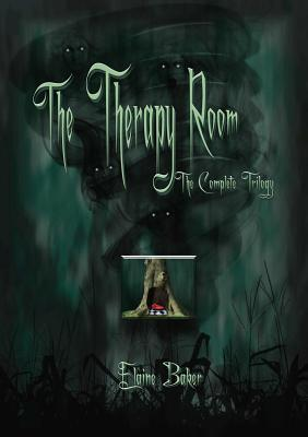 The Therapy Room the Complete Trilogy Elaine Baker