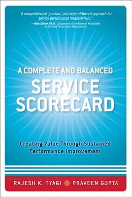 A Complete and Balanced Service Scorecard: Creating Value Through Sustained Performance Improvement, Adobe Reader  by  Rajesh K Tyagi