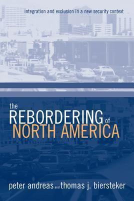 The Rebordering of North America: Integration and Exclusion in a New Security Context Peter Andreas